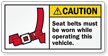 Seat Belt Must Be Worn Caution Label
