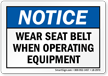 Wear Seat Belt When Operating Label