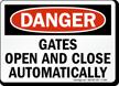 OSHA Danger Gates Open Close Automatically Sign