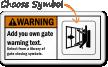Warning (ANSI)Add you own gate warning Sign