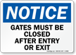 Notice Gates Closed Entry Exit Sign