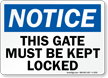 Notice Gate Kept Locked Sign