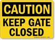 OSHA Caution Keep Gate Closed Sign
