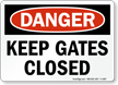 Danger Keep Gates Closed Sign