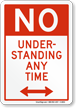 No Under Standing Anytime Sign - Bidirectional Arrow