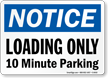 Notice 10 Minute Parking Sign