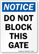 Notice Dont Block Gate Sign