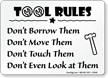 Tool Rules Sign - Dont Borrow, Move, Touch