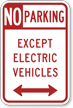 No Parking Except Electric Vehicle Arrow Sign