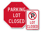 Parking Lot Closed Signs