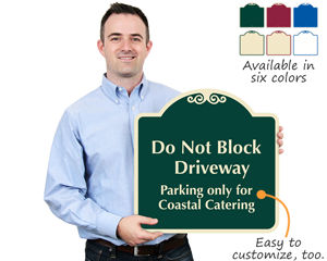 Custom do not block driveway signs
