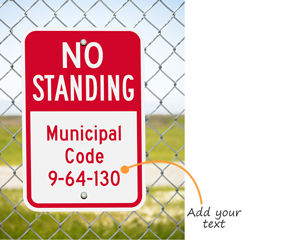 Custom no standing sign