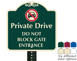 Private drive do not block gate entrance sign
