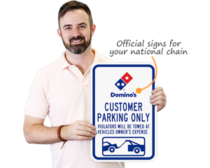 Domino's tow away parking sign