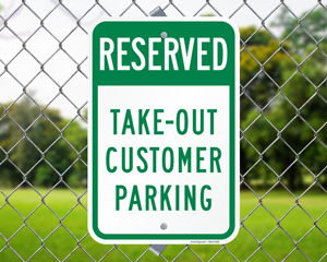 Reserved Take Out Customer Parking Sign
