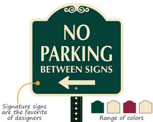 Signature 'no parking between' sign