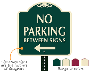 Signature 'no parking between' sign