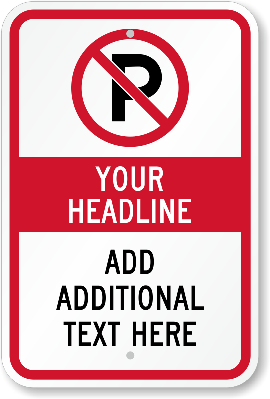 Custom No Parking Signs Personalize Your Own Signs Online