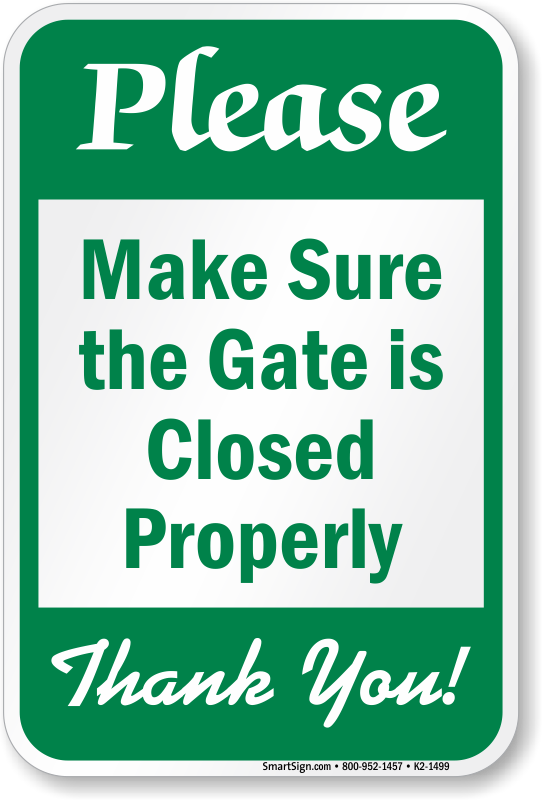Make Sure Gate Is Closed Properly Sign Sku K2 1499
