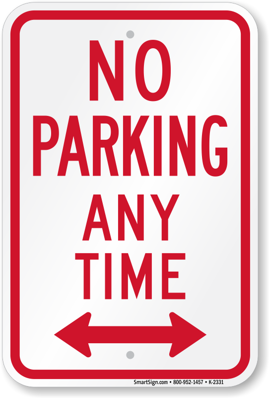 No Parking Any Time Sign With Bidirectional Arrow Sku K 2331