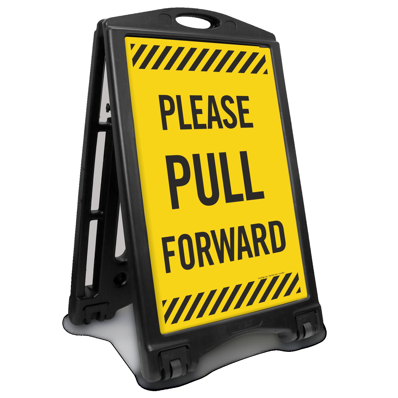 Please Pull Forward Sidewalk Sign