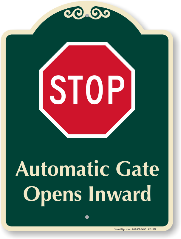 Gate Opens Inward Signs