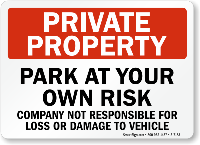 park at your own risk signs ships today from myparkingsign