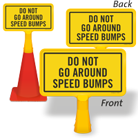 Do Not Go Around Speed Bumps ConeBoss Sign