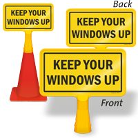 Keep Your Windows Up ConeBoss Sign