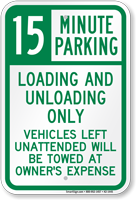 15 Minute Parking for Loading Unloading Only Sign