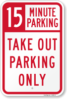 15 Minutes Parking Take Out Parking Only Sign