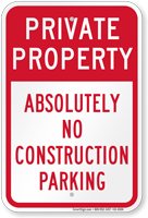 Absolutely No Construction Parking Sign