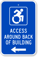 Access Around Back Of Building Left Arrow Sign