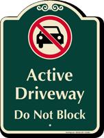 Active Driveway, Dont Block Signature Sign