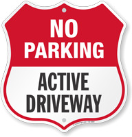 Active Driveway No Parking Shield Sign