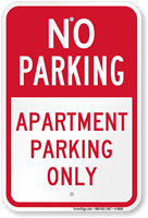 Apartment Parking Only No Parking Sign