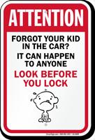 Forgot Kid In Car Look Before Lock Sign