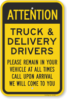 Attention Truck & Delivery Drivers Remain In Vehicle Sign