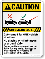 Automatic Gate Timed For One Vehicle, Caution Sign
