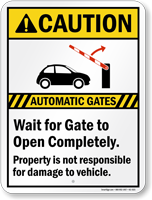 Automatic Gates, Wait For Gate To Open, Caution Sign