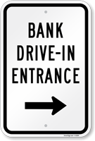 Bank Drive-In Entrance (With Arrow) Sign