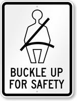 Buckle Up For Safety Sign