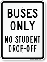 Buses Only No Student Drop Off Sign