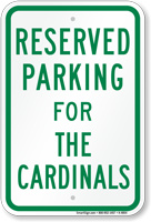 Parking Space Reserved For Cardinals Sign
