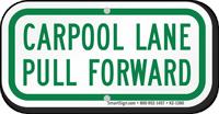 Carpool Lane, Pull Forward Sign