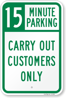 Carry Out Customers Choose Your Parking Limit Minute Sign