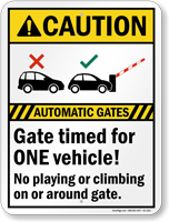 Caution, Automatic Gates Timed For One Vehicle Sign