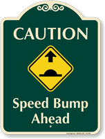 Caution, Speed Bump Ahead Signature Sign