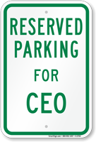 Parking Space Reserved For CEO Sign