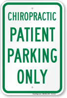Chiropractic Patient Parking Only Sign